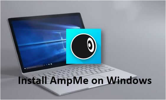 Install AmpMe for Windows 7 8 10 PC Laptop